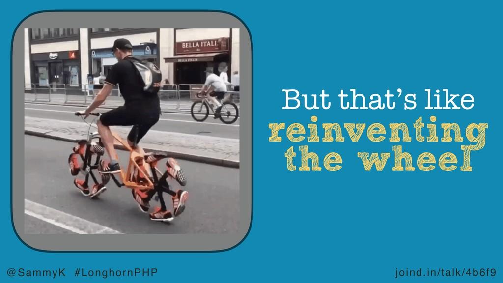 joind.in/talk/4b6f9 @SammyK #LonghornPHP reinve...