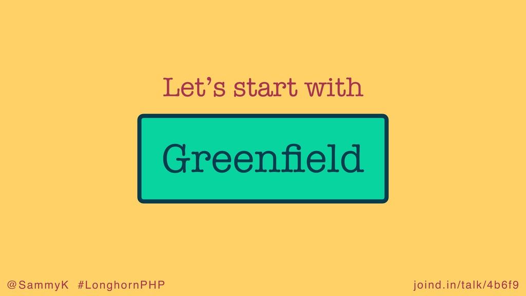 joind.in/talk/4b6f9 @SammyK #LonghornPHP Greenfi...