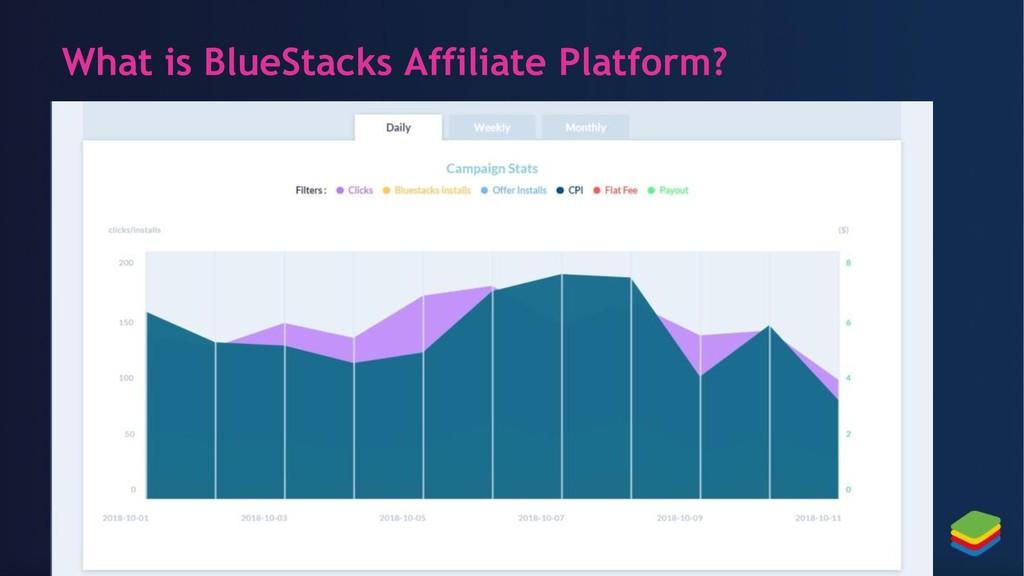 What is BlueStacks Affiliate Platform?