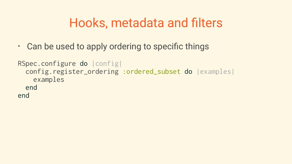 Hooks, metadata and filters • Can be used to app...