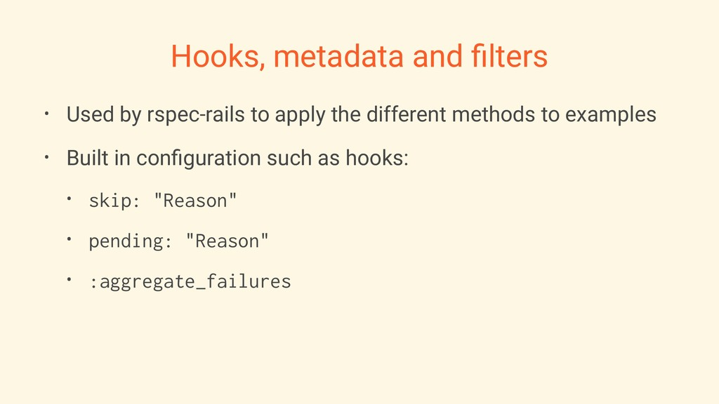 Hooks, metadata and filters • Used by rspec-rail...