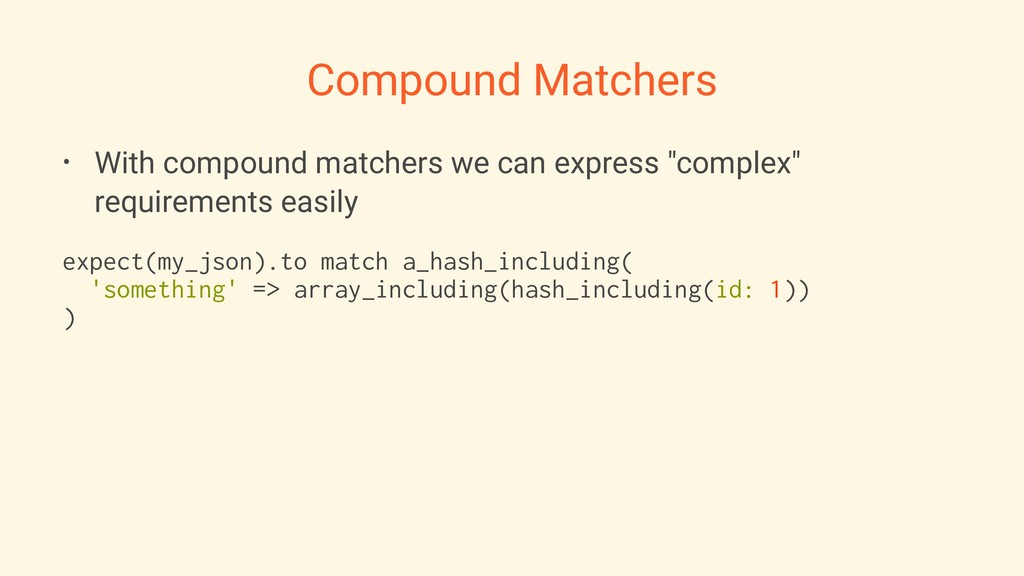 Compound Matchers • With compound matchers we c...