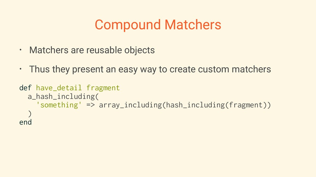Compound Matchers • Matchers are reusable objec...