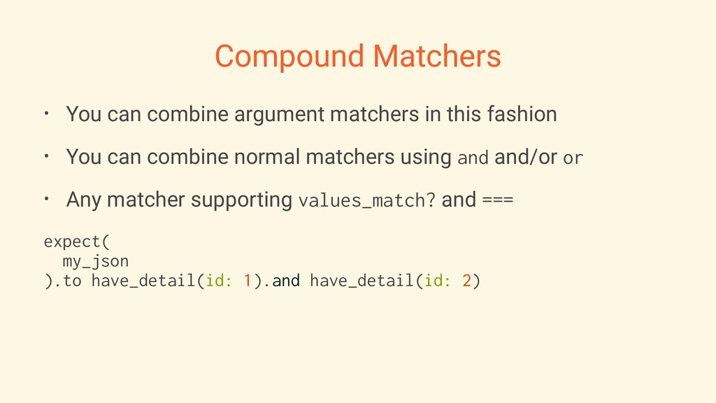 Compound Matchers • You can combine argument ma...
