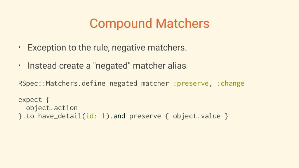 Compound Matchers • Exception to the rule, nega...