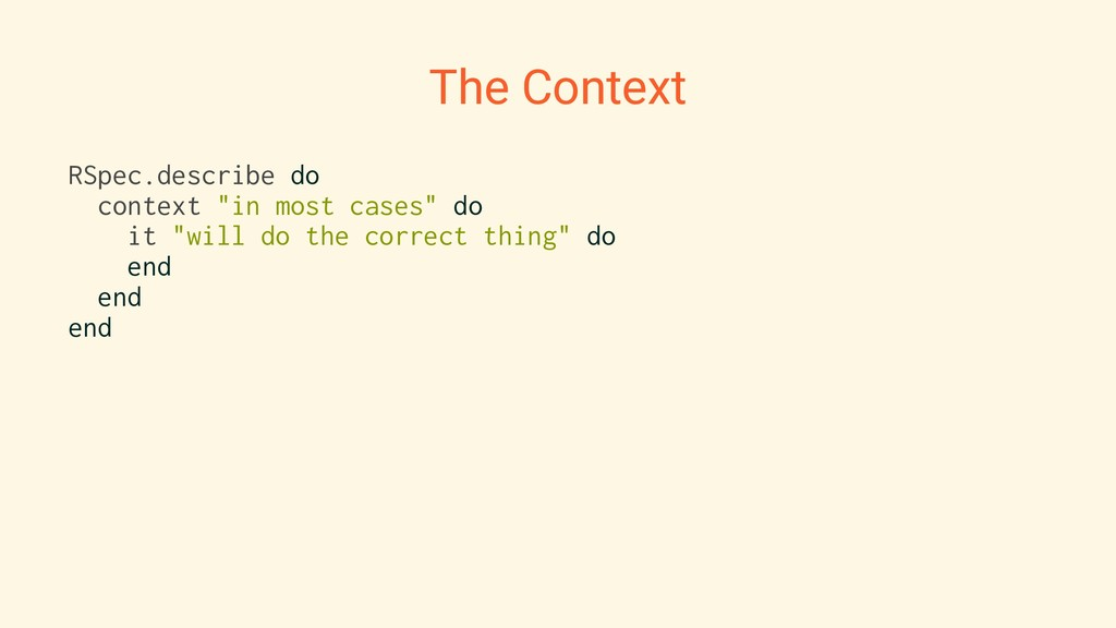 "The Context RSpec.describe do context ""in most ..."