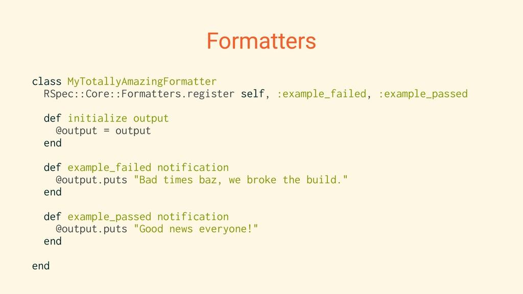 Formatters class MyTotallyAmazingFormatter RSpe...