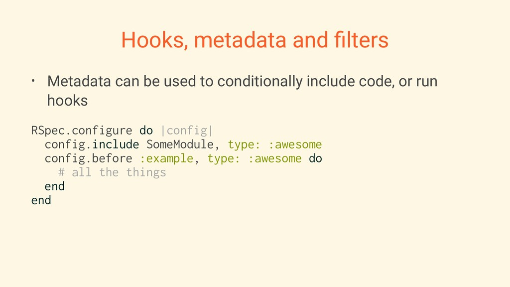 Hooks, metadata and filters • Metadata can be us...