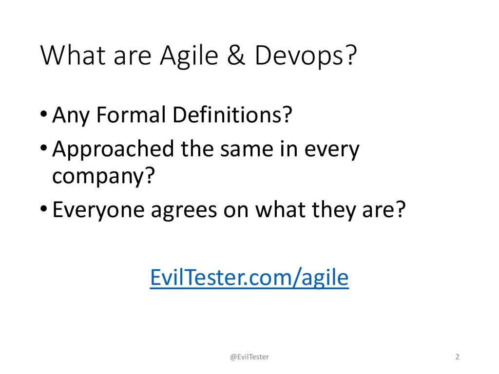 What are Agile & Devops? •Any Formal Definition...