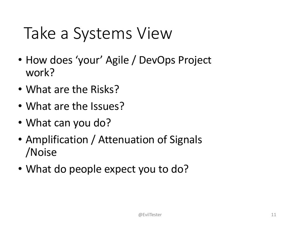 Take a Systems View • How does 'your' Agile / D...