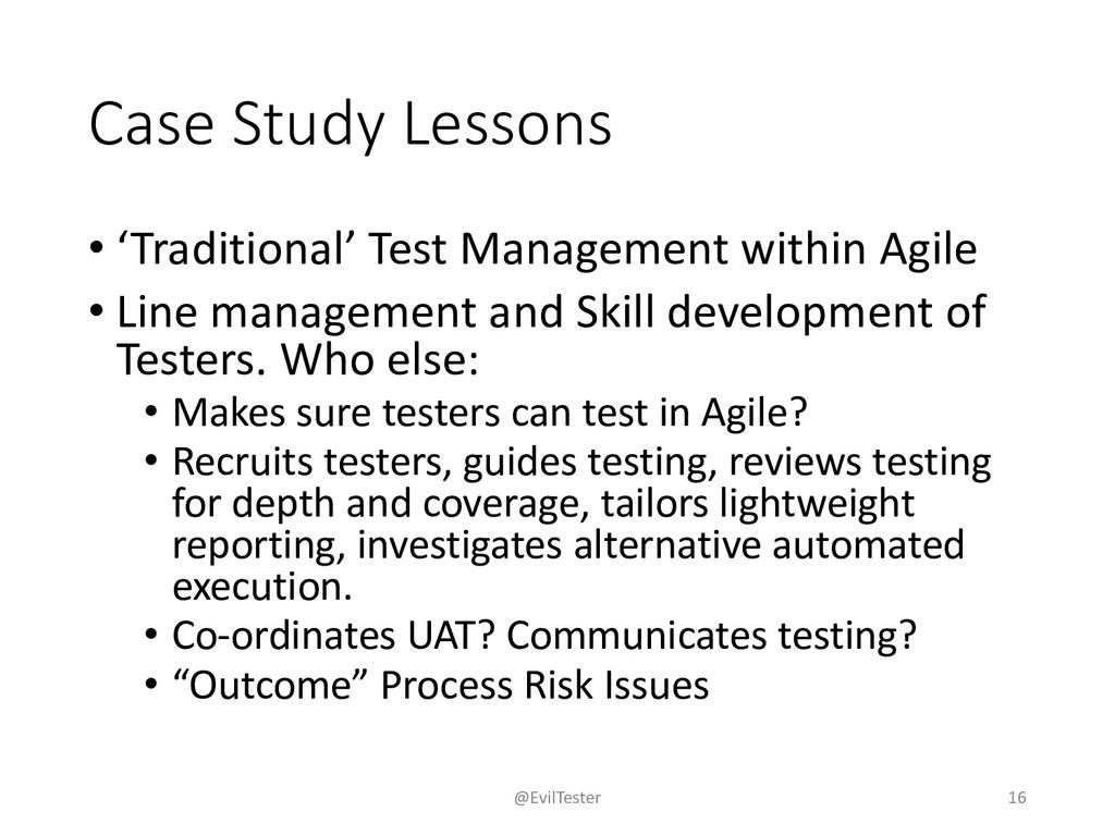 Case Study Lessons • 'Traditional' Test Managem...