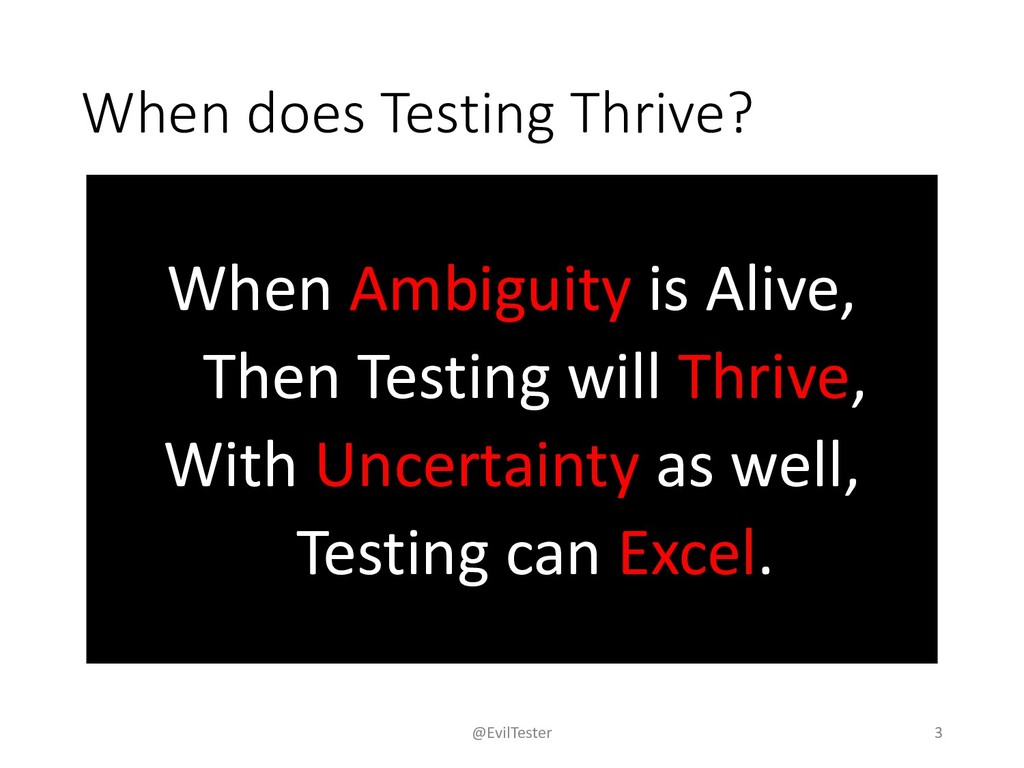 When does Testing Thrive? When Ambiguity is Ali...