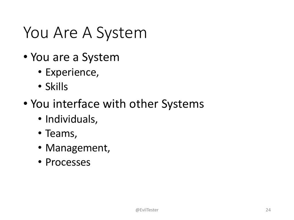 You Are A System • You are a System • Experienc...