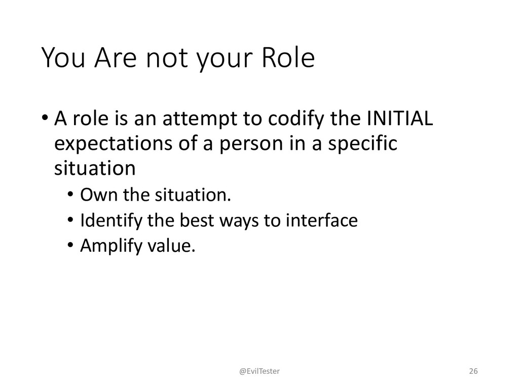You Are not your Role • A role is an attempt to...