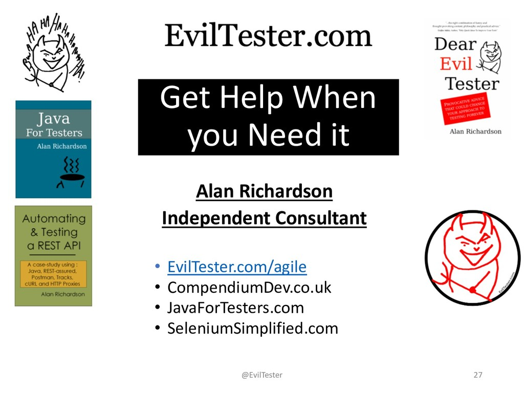 Get Help When you Need it Alan Richardson Indep...