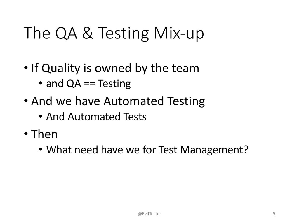The QA & Testing Mix-up • If Quality is owned b...