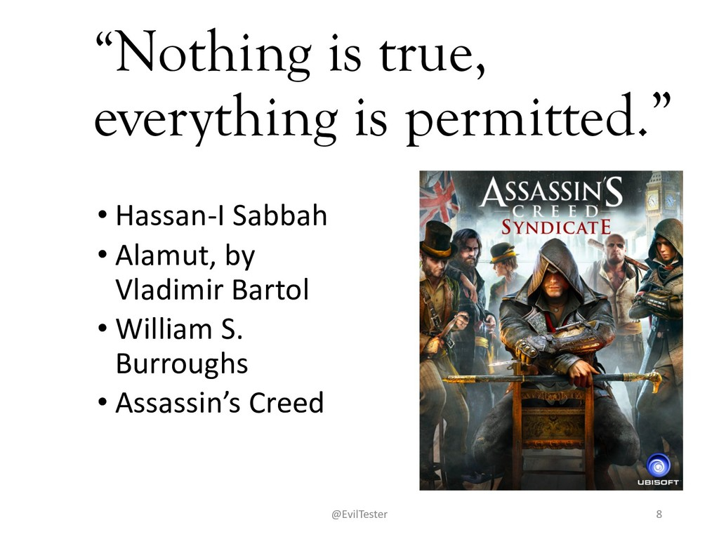 """""""Nothing is true, everything is permitted."""" • H..."""