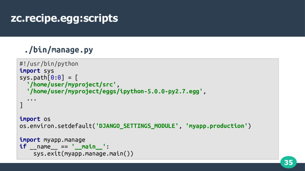 35 zc.recipe.egg:scripts ./bin/manage.py #!/usr...