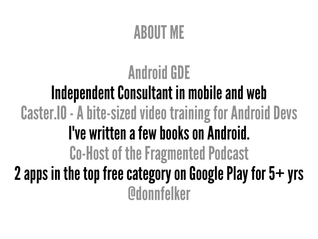ABOUT ME Android GDE Independent Consultant in ...