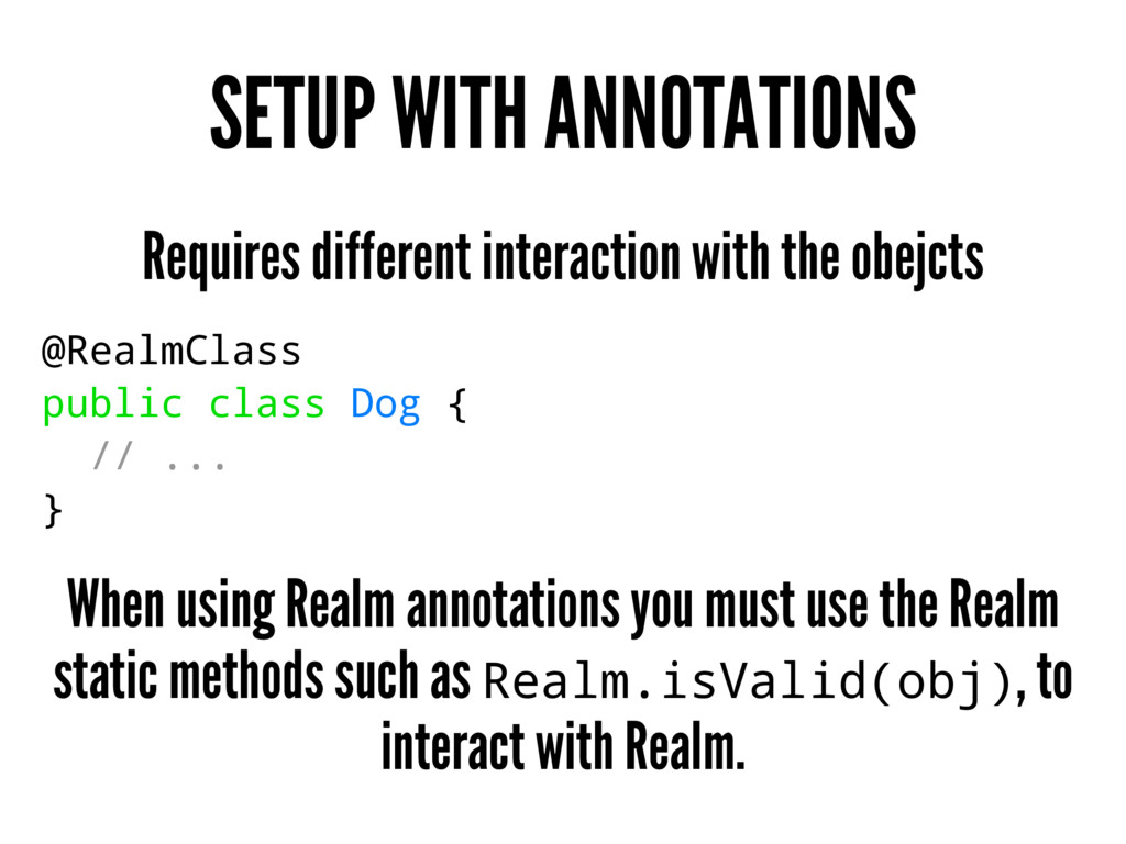SETUP WITH ANNOTATIONS Requires different inter...
