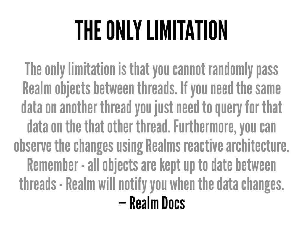 THE ONLY LIMITATION The only limitation is that...