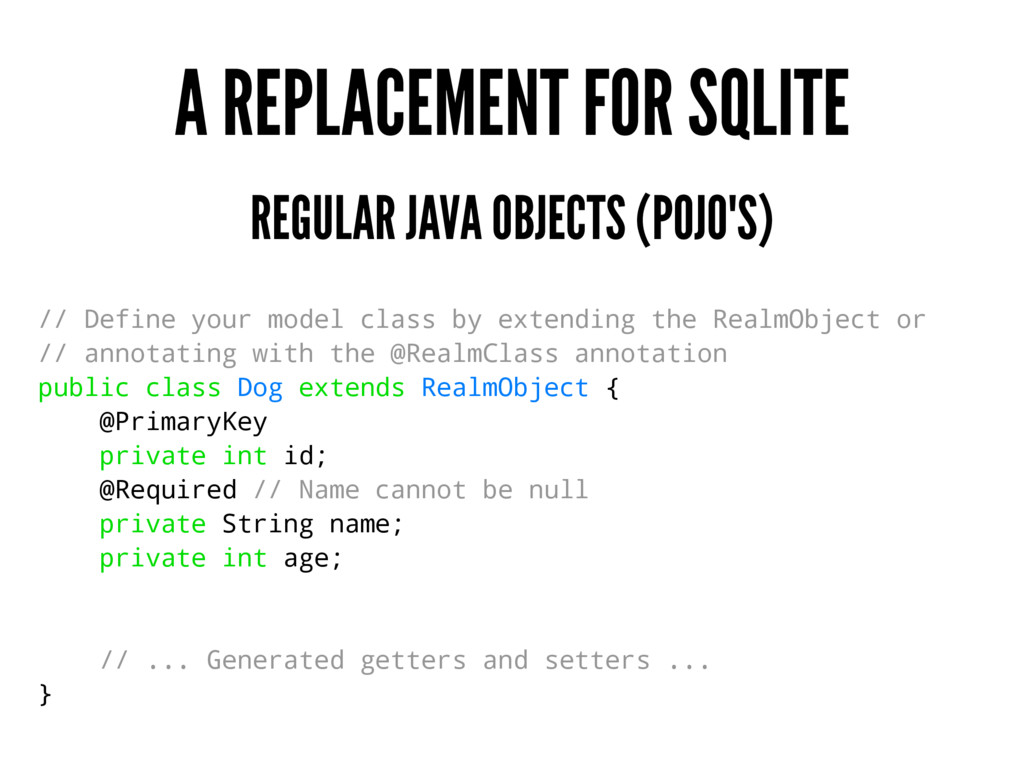 A REPLACEMENT FOR SQLITE REGULAR JAVA OBJECTS (...