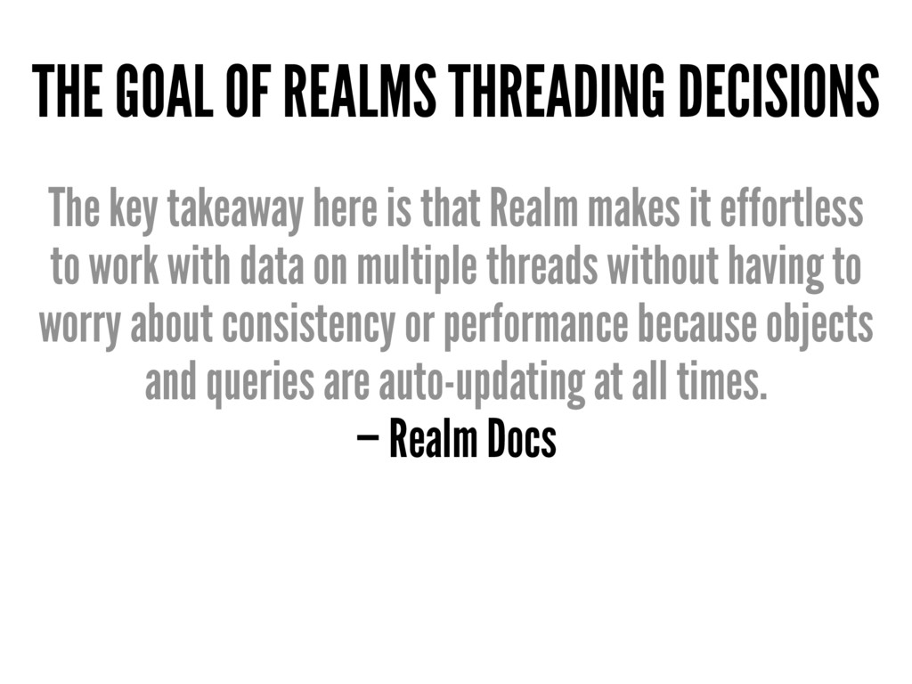 THE GOAL OF REALMS THREADING DECISIONS The key ...
