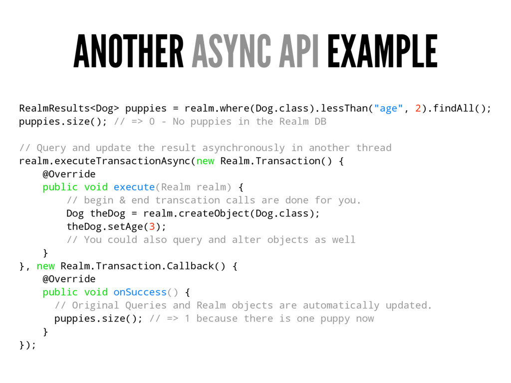 ANOTHER ASYNC API EXAMPLE RealmResults<Dog> pup...