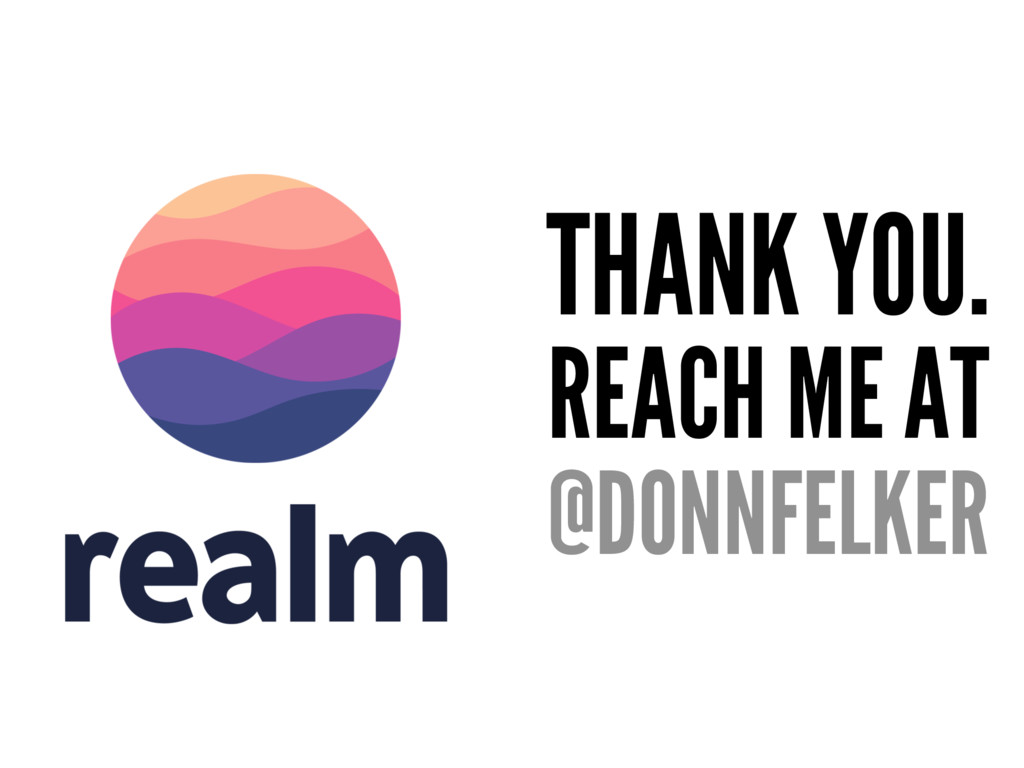 THANK YOU. REACH ME AT @DONNFELKER