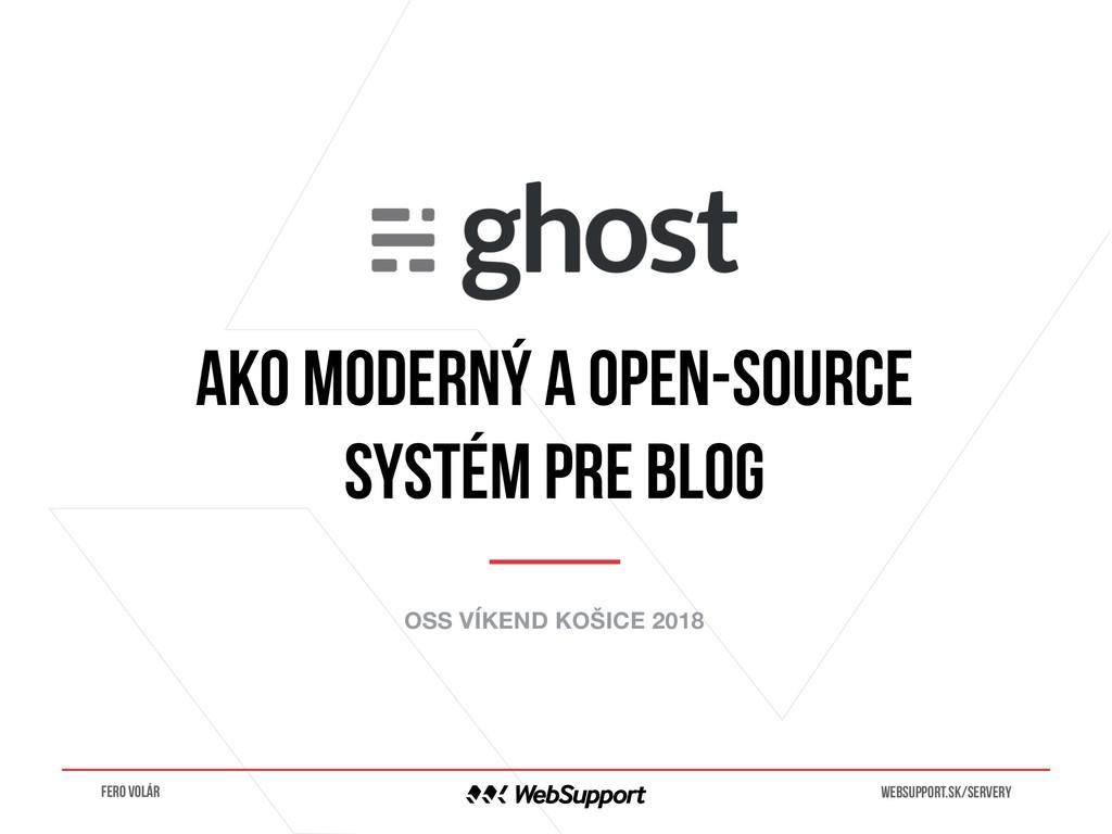 OSS VÍKEND KOŠICE 2018 ako moderný a open-sourc...