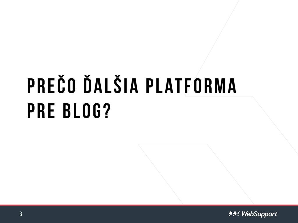 Prečo ďalšia platforma pre blog? 3