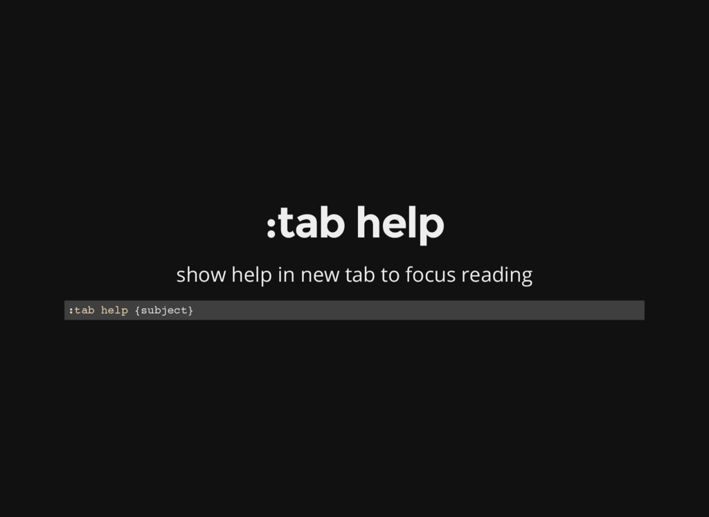 :tab help show help in new tab to focus reading...