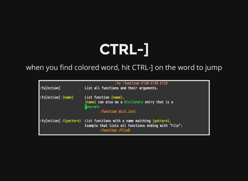 CTRL-] when you find colored word, hit CTRL-] o...