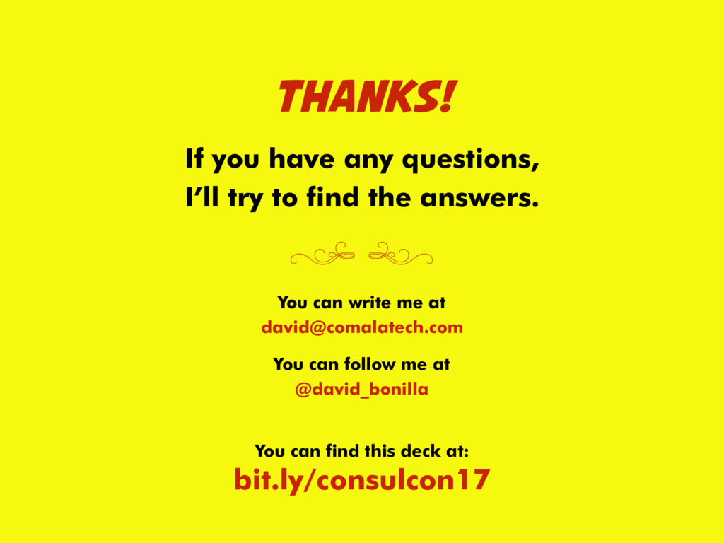 THANKS! ( ) You can write me at david@comalatec...