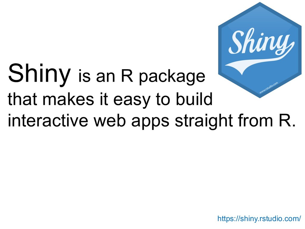 Shiny is an R package that makes it easy to bui...