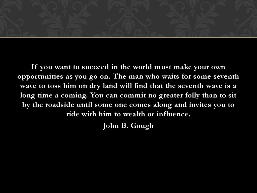 If you want to succeed in the world must make y...