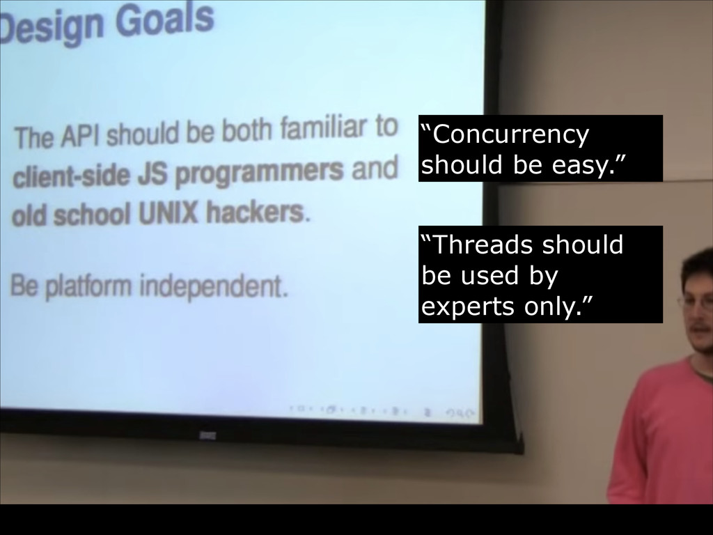"""""""Threads should be used by experts only."""" """"Conc..."""