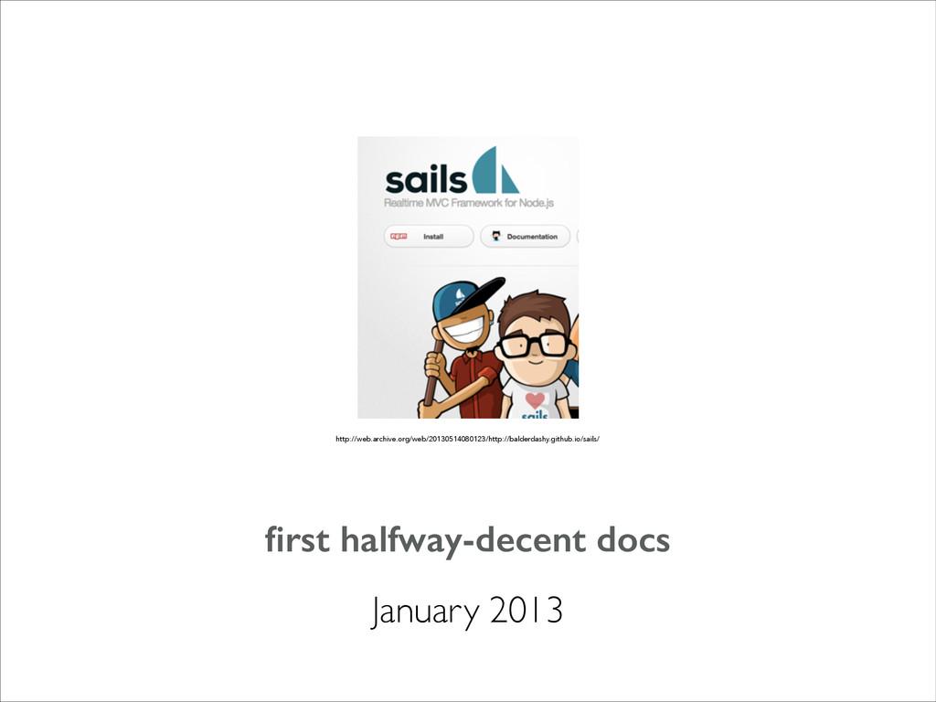 January 2013 first halfway-decent docs http://we...