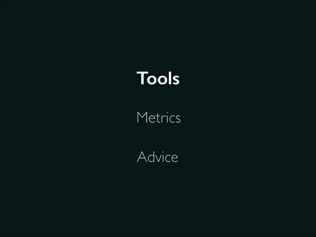 Tools Metrics Advice