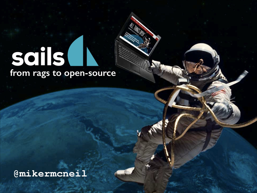 from rags to open-source @mikermcneil