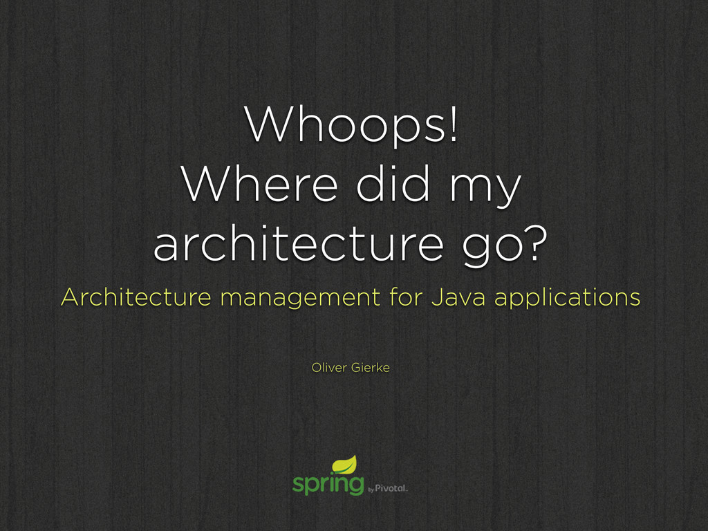 Whoops! Where did my architecture go? Architec...