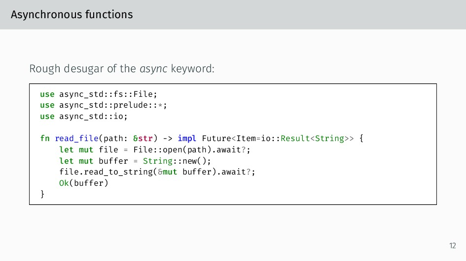 Asynchronous functions Rough desugar of the asy...