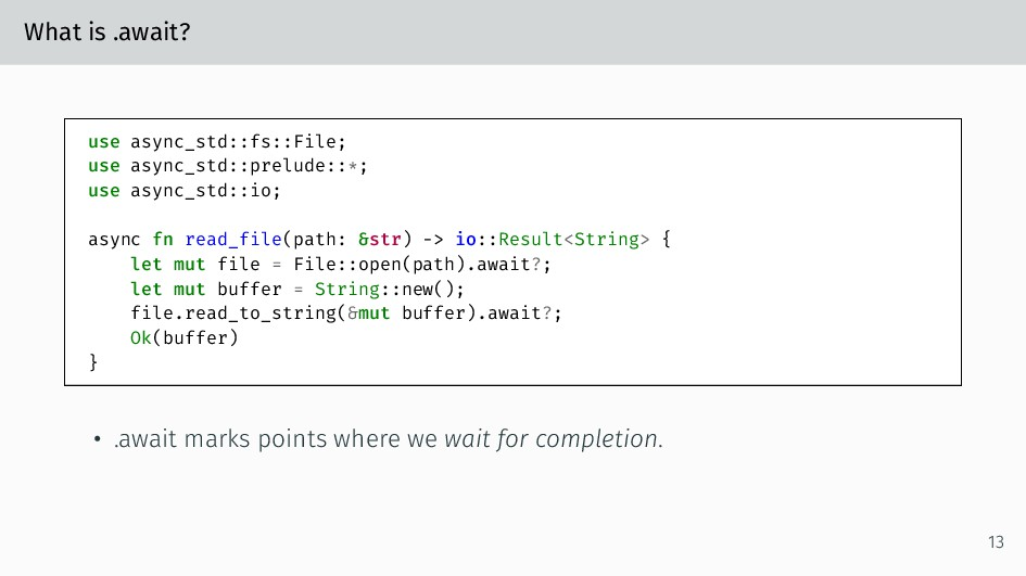 What is .await? use async_std::fs::File; use as...
