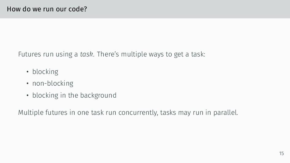 How do we run our code? Futures run using a tas...