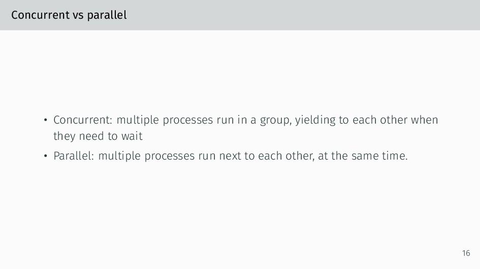 Concurrent vs parallel • Concurrent: multiple p...