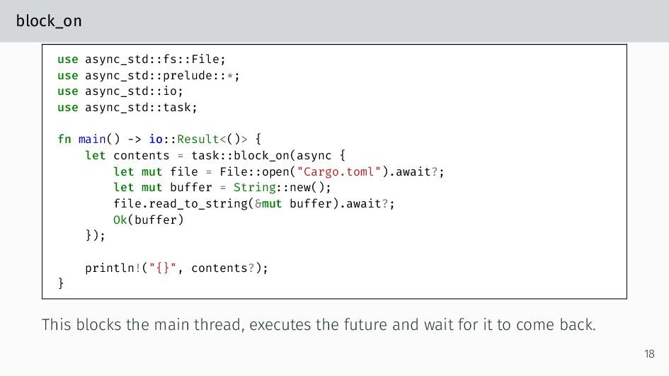 block_on use async_std::fs::File; use async_std...