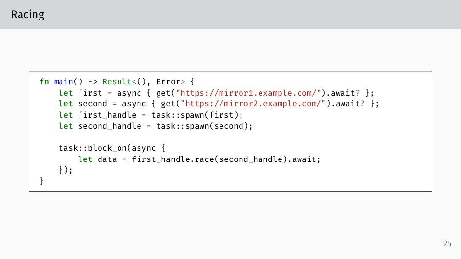 Racing fn main() -> Result<(), Error> { let fir...
