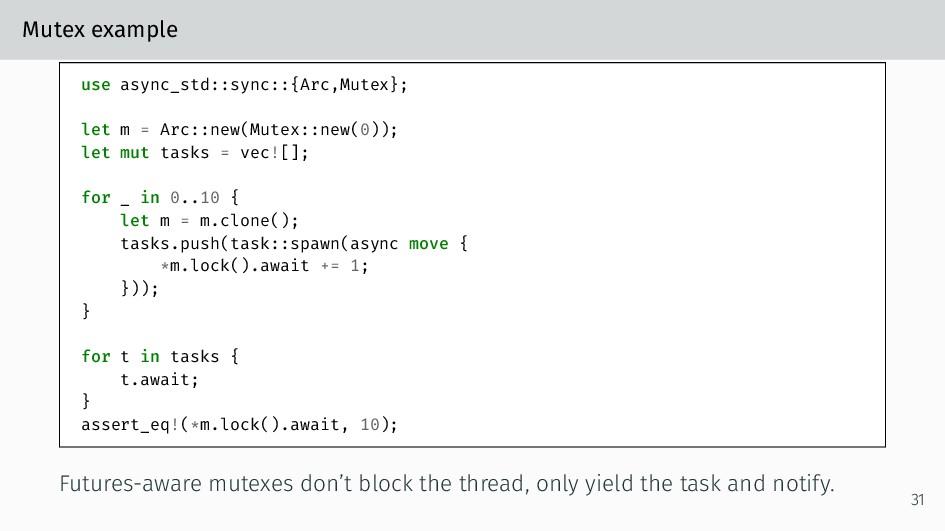 Mutex example use async_std::sync::{Arc,Mutex};...