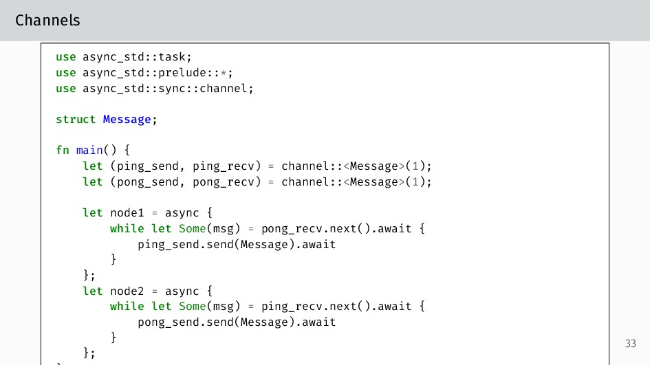 Channels use async_std::task; use async_std::pr...