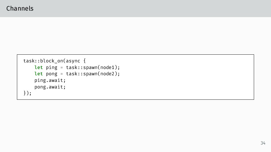 Channels task::block_on(async { let ping = task...